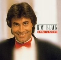 Cover Roy Black - Ganz in weiss [1999]